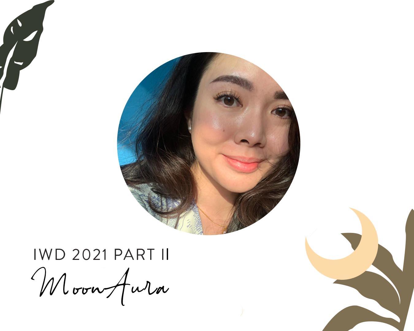 IWD 2021 Part II: Moonaura